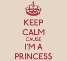 Keep Calm cause I'm a Princess (Red) by OhMyDog