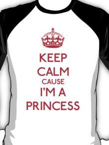 Keep Calm cause I'm a Princess (Red) T-Shirt