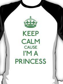 Keep Calm cause I'm a Princess (Green) T-Shirt