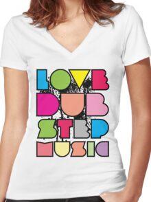 Love Dubstep Music Women's Fitted V-Neck T-Shirt