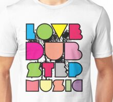 Love Dubstep Music Unisex T-Shirt