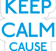 Keep Calm cause I'm a Princess (Cyan) Sticker