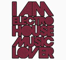 I AM ELECTRO HOUSE MUSIC LOVER (MAGENTA) Kids Tee