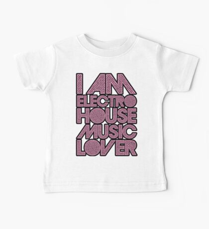 I AM ELECTRO HOUSE MUSIC LOVER (LIGHT PINK) Baby Tee