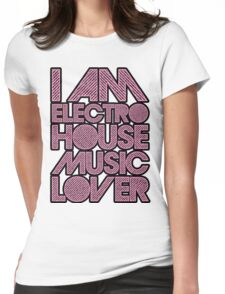 I AM ELECTRO HOUSE MUSIC LOVER (LIGHT PINK) Womens Fitted T-Shirt