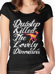 Dubstep Killed The Lovely Dinosaurs Women's Fitted Scoop T-Shirt