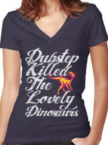Dubstep Killed The Lovely Dinosaurs Women's Fitted V-Neck T-Shirt