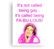 It's not called being gay... it's called being FA-BU-LOUS!  Metal Print