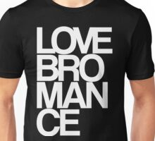 Love Bromance (white) Unisex T-Shirt