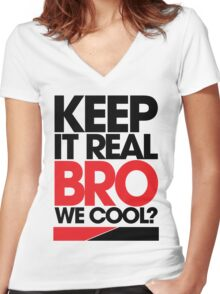 Keep It Real Bro, We Cool? (red) Women's Fitted V-Neck T-Shirt