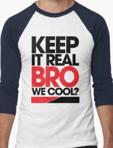 Keep It Real Bro, We Cool? (red) Men's Baseball ¾ T-Shirt