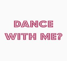 Dance With Me T-shirt - Disco Dancing Clothing - Clubbing Top Kids Clothes