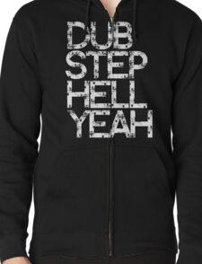 Dubstep Hell Yeah Zipped Hoodie