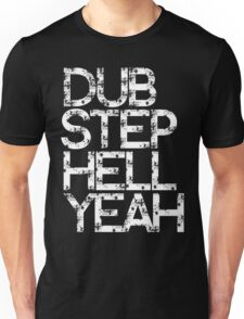 Dubstep Hell Yeah Unisex T-Shirt