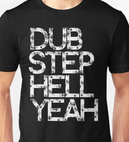 Dubstep Hell Yeah T-Shirt
