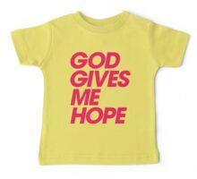 God Gives Me Hope Baby Tee