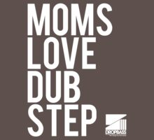 Moms Love Dubstep Kids Clothes