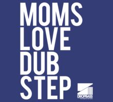 Moms Love Dubstep T-Shirt