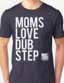 Moms Love Dubstep T-Shirt
