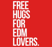 Free Hugs For EDM (Electronic Dance Music) Lovers. Kids Clothes