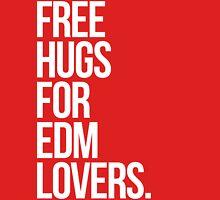Free Hugs For EDM (Electronic Dance Music) Lovers. T-Shirt
