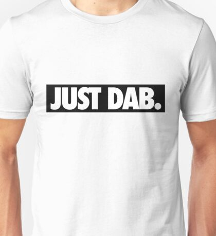 JUST DAB. Unisex T-Shirt