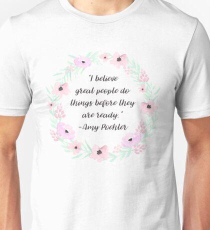 amy poehler quote Unisex T-Shirt
