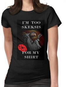 I'm Too Skeksis for my Shirt Womens Fitted T-Shirt