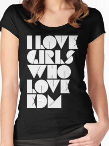 I Love Girls Who Love EDM (Electronic Dance Music) Women's Fitted Scoop T-Shirt
