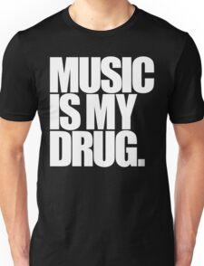 Music Is My Drug Unisex T-Shirt