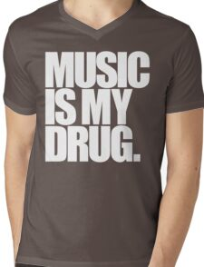 Music Is My Drug Mens V-Neck T-Shirt