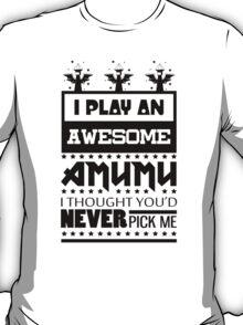 I Play An Awesome Amumu T-Shirt