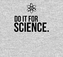 Do It For Science! (Black text version) Unisex T-Shirt