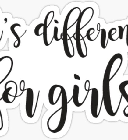 it's different for girls Sticker