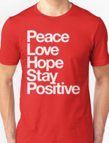 Peace Love Hope Stay Positive (white) T-Shirt
