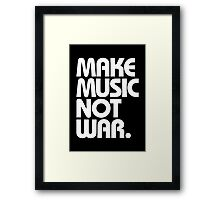 Make Music Not War (Classic) Framed Print