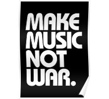 Make Music Not War (Classic) Poster