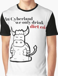 In Cyberland We Only Drink Diet Coke Graphic T-Shirt