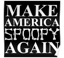 Make America Spoopy Again Poster