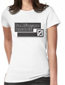 Sometimes you have to fall #2 Womens Fitted T-Shirt