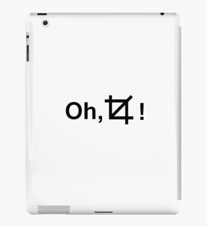 Oh crop! iPad Case/Skin
