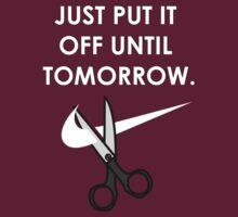 'JUST Put It Off Until Tomorrow' by Paul James Farr