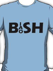 Bish Bash Bosh (Black Text) T-Shirt
