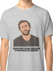 IT Crowd - Have You Tried Turning It Off & On Again Classic T-Shirt