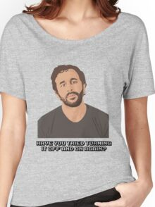 IT Crowd - Have You Tried Turning It Off & On Again Women's Relaxed Fit T-Shirt