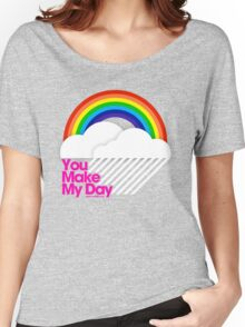 You Make My Day /// Women's Relaxed Fit T-Shirt