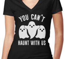 You Can't Haunt With Us Women's Fitted V-Neck T-Shirt