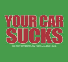 Your Car Sucks by JDMSwag