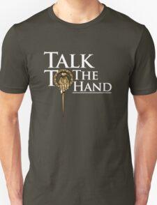 Talk to the Hand (Black) Unisex T-Shirt