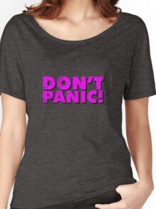 Don't Panic! Women's Relaxed Fit T-Shirt